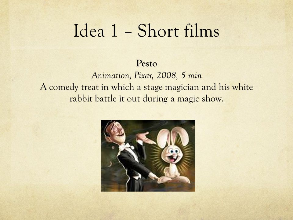 Pesto Animation, Pixar, 2008, 5 min A comedy treat in which a stage magician and his white rabbit battle it out during a magic show.