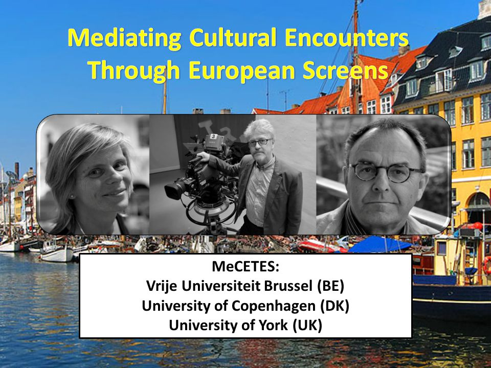 Vrije Universiteit Brussel University of Copenhagen University of York The MeCETES collaboration: 3 historical cities, 3 modern campuses, 3 great teams