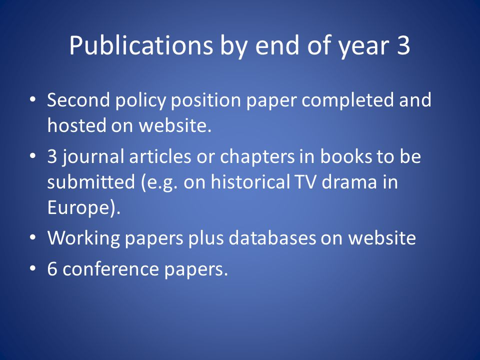 Publications by end of year 3 Second policy position paper completed and hosted on website.