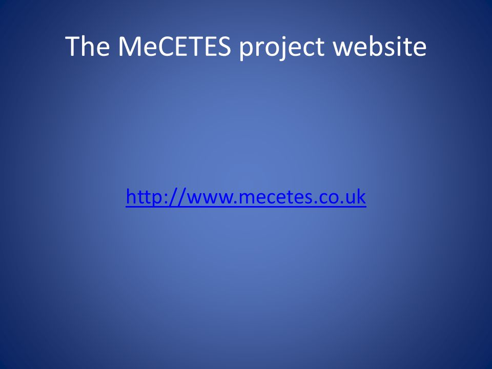 The MeCETES project website http://www.mecetes.co.uk