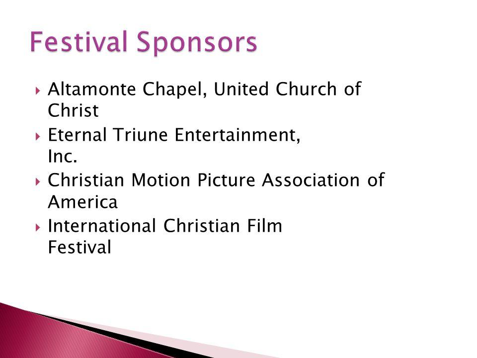 Altamonte Chapel, United Church of Christ Eternal Triune Entertainment, Inc. Christian Motion Picture Association of America International Christian F