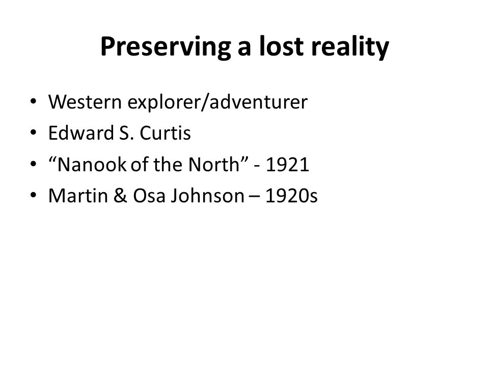 Preserving a lost reality Western explorer/adventurer Edward S.