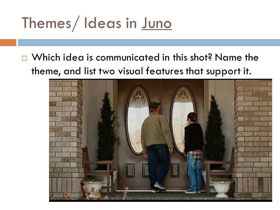 Themes/Ideas in Juno: Choice We have examined how choice is expressed in each text we have studied this year.
