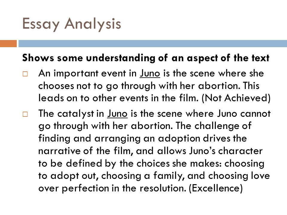 Essay Analysis Shows some understanding of an aspect of the text An important event in Juno is the scene where she chooses not to go through with her