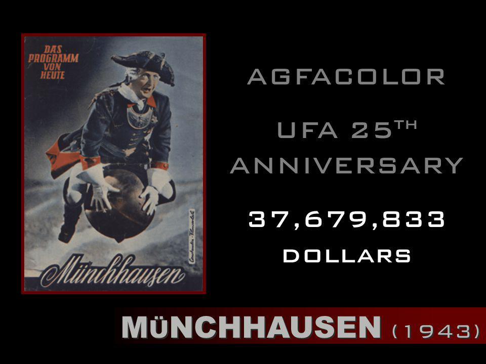 M Ü NCHHAUSEN (1943) AGFACOLOR UFA 25 th ANNIVERSARY 37,679,833 dollars