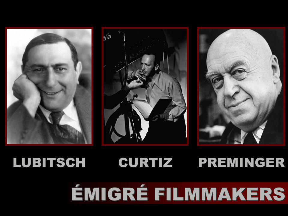 PREMINGERLUBITSCHCURTIZ ÉMIGRÉ FILMMAKERS