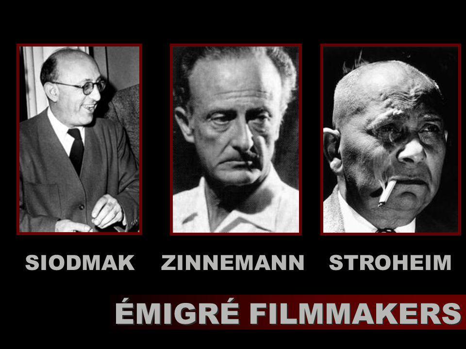 STROHEIMZINNEMANNSIODMAK ÉMIGRÉ FILMMAKERS