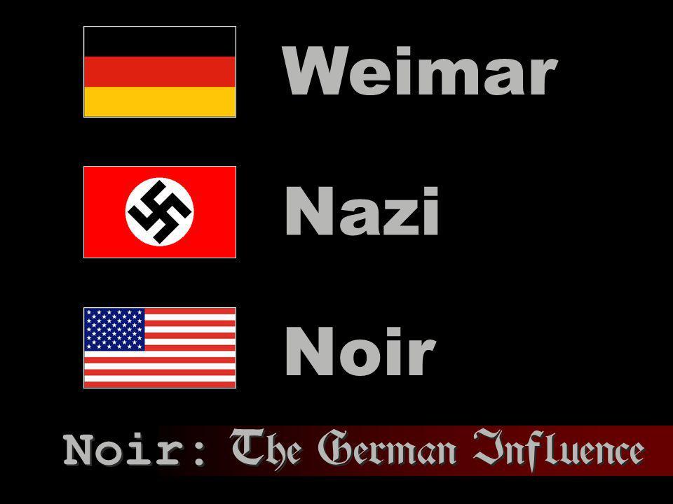 Nazi Weimar Noir Noir: The German Influence