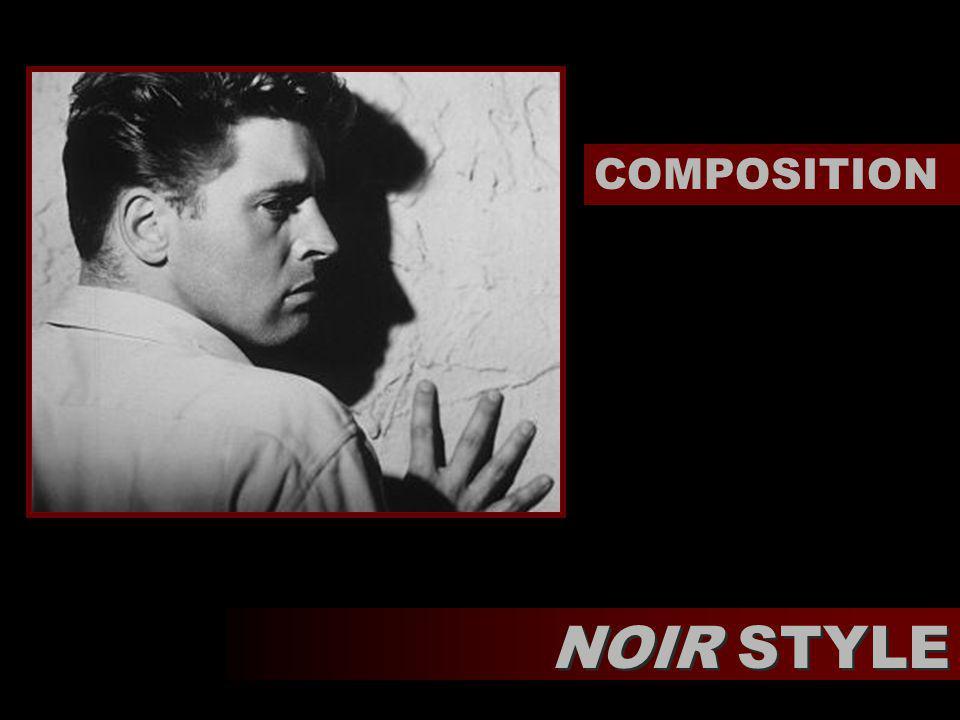 NOIR STYLE COMPOSITION