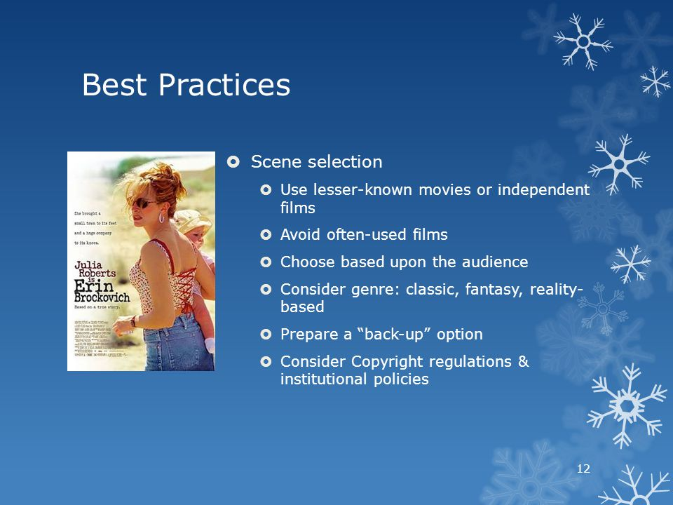 Best Practices Scene selection Use lesser-known movies or independent films Avoid often-used films Choose based upon the audience Consider genre: clas