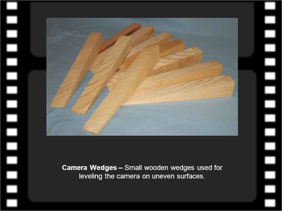 Camera Wedges – Small wooden wedges used for leveling the camera on uneven surfaces.