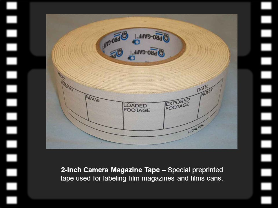 2-Inch Camera Magazine Tape – Special preprinted tape used for labeling film magazines and films cans.