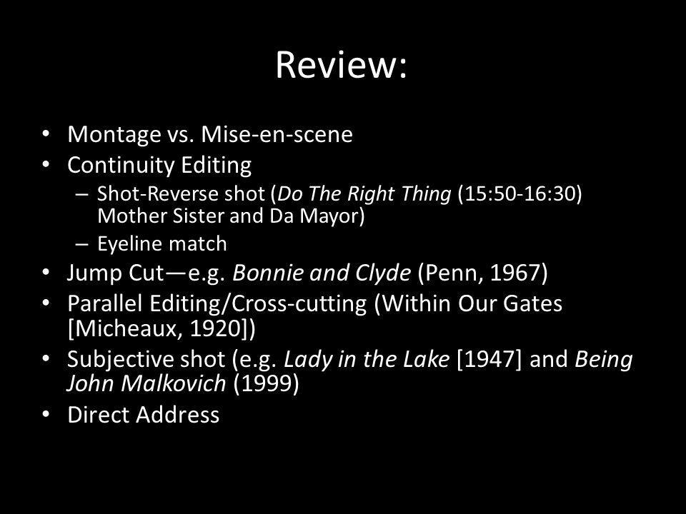 Review: Montage vs. Mise-en-scene Continuity Editing – Shot-Reverse shot (Do The Right Thing (15:50-16:30) Mother Sister and Da Mayor) – Eyeline match