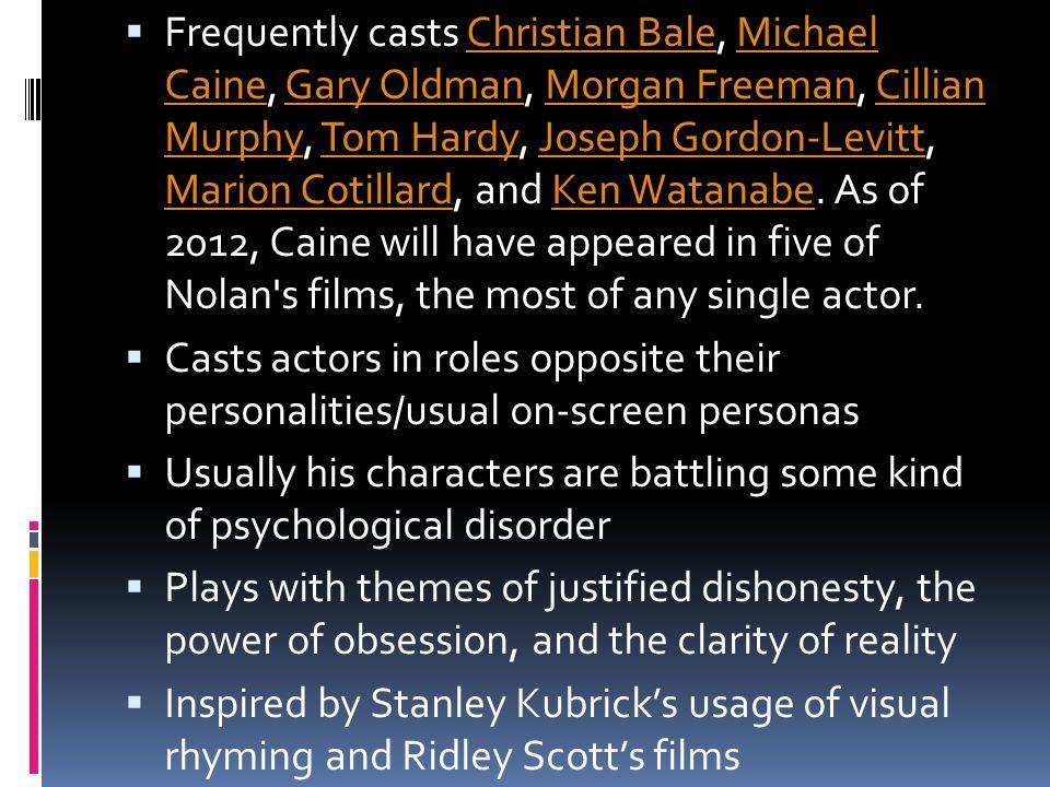 Frequently casts Christian Bale, Michael Caine, Gary Oldman, Morgan Freeman, Cillian Murphy, Tom Hardy, Joseph Gordon-Levitt, Marion Cotillard, and Ke