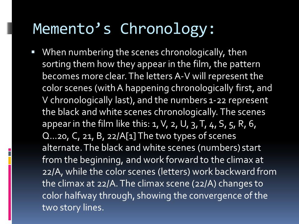 Mementos Chronology: When numbering the scenes chronologically, then sorting them how they appear in the film, the pattern becomes more clear. The let