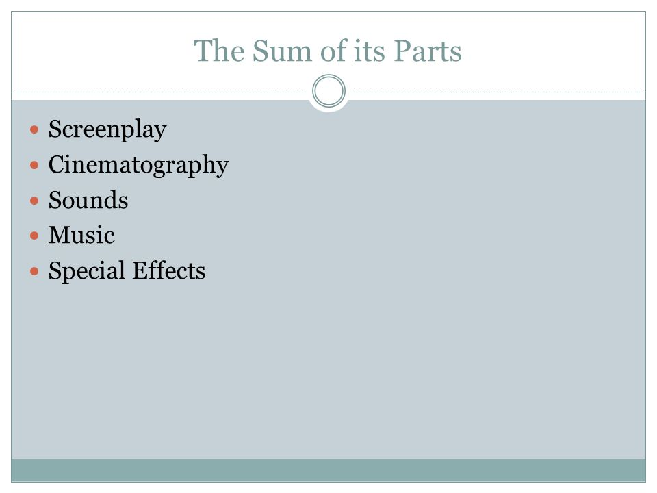The Sum of its Parts Screenplay Cinematography Sounds Music Special Effects
