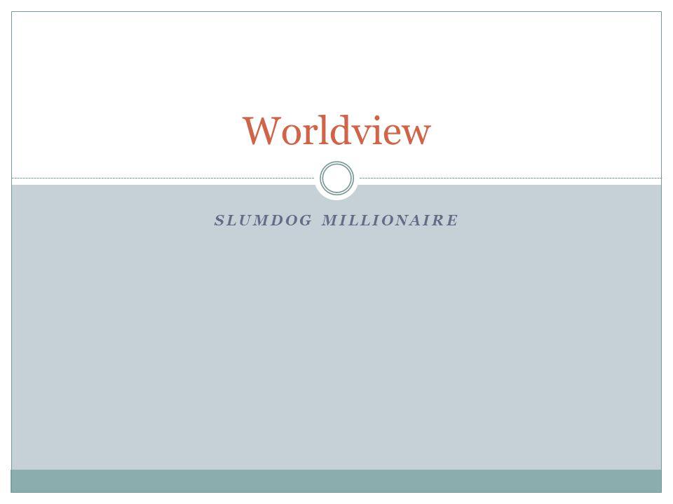 SLUMDOG MILLIONAIRE Worldview