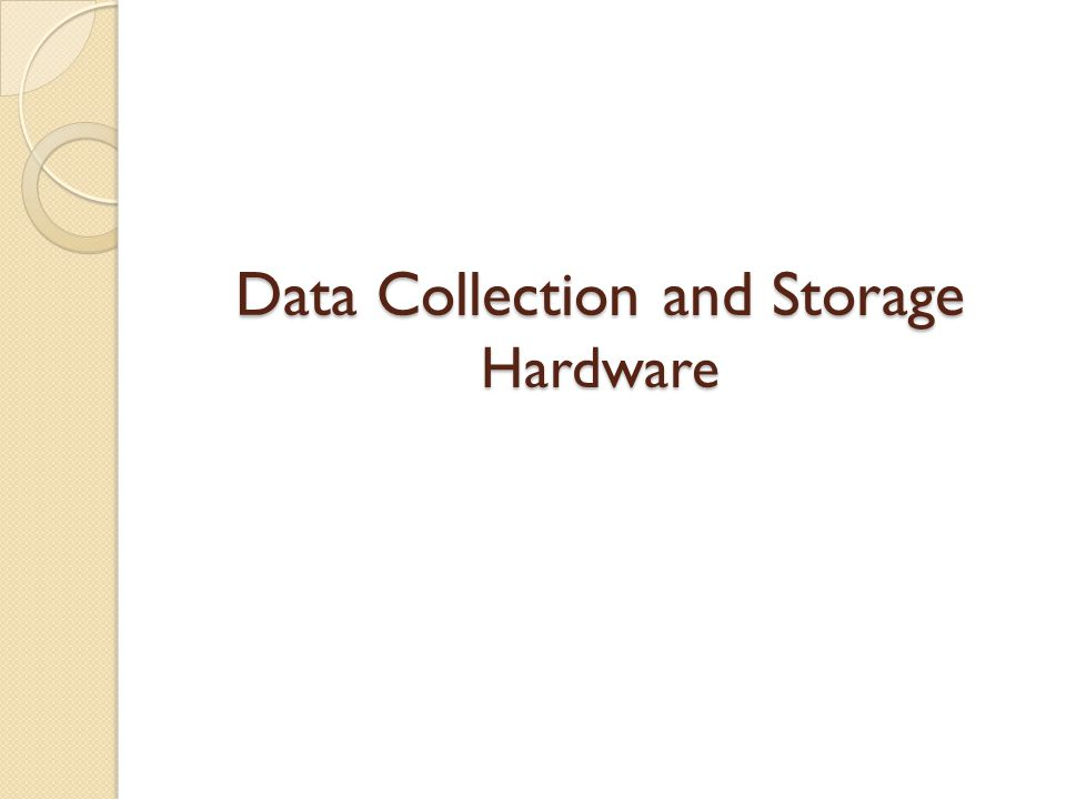Data Collection and Storage Hardware