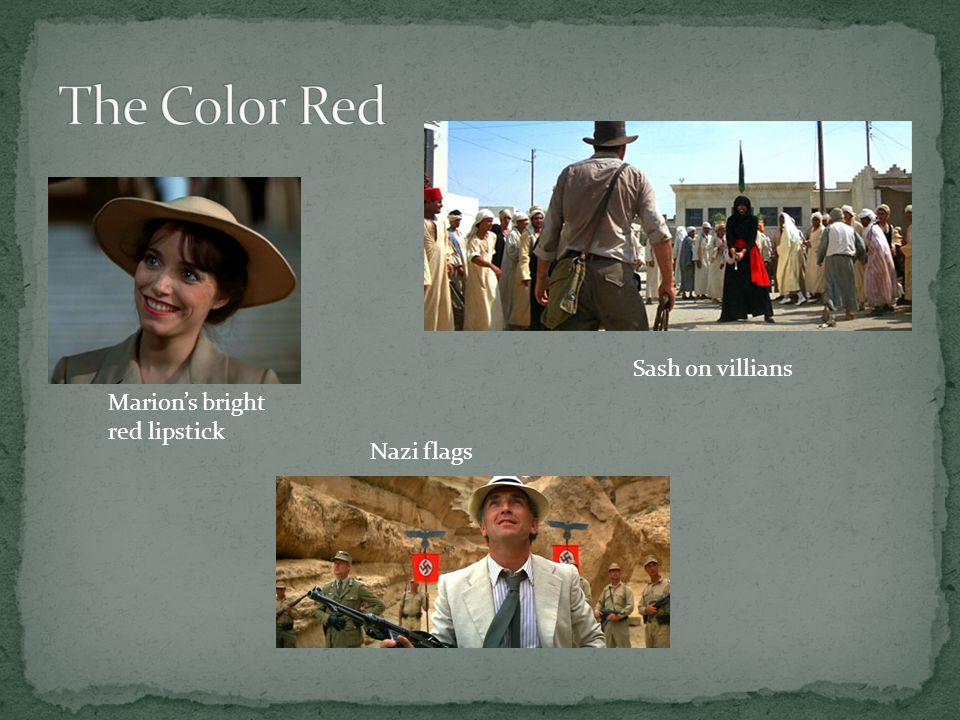 Marions bright red lipstick Sash on villians Nazi flags