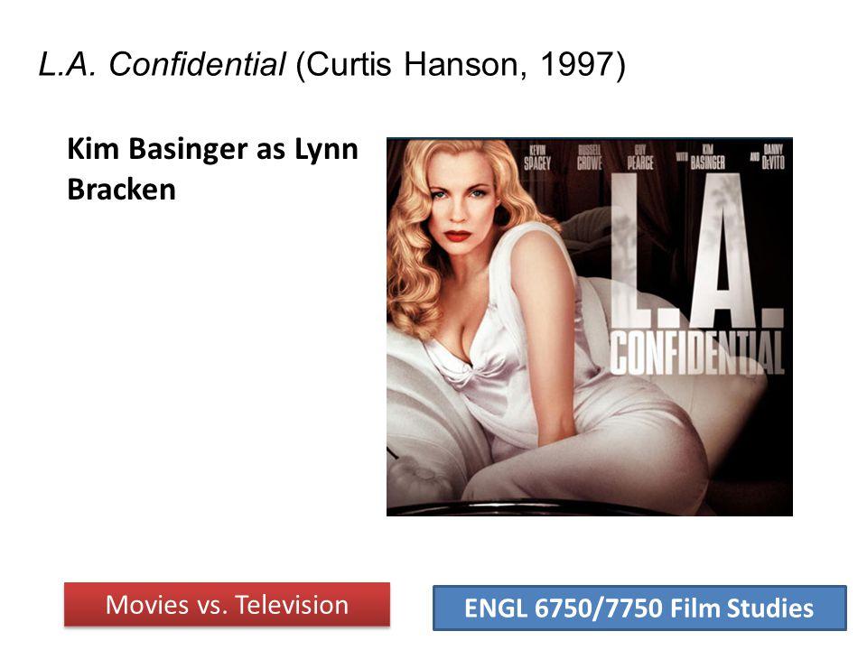 ENGL 6750/7750 Film Studies L.A. Confidential (Curtis Hanson, 1997) Movies vs.