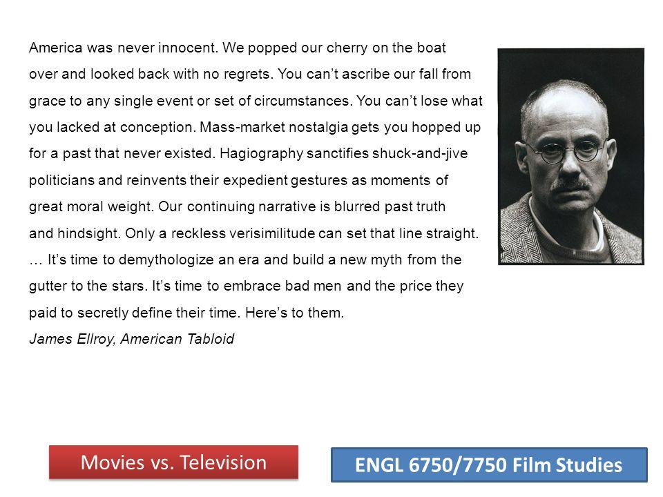 ENGL 6750/7750 Film Studies The Shield (FX, 2002-2008) Movies vs.