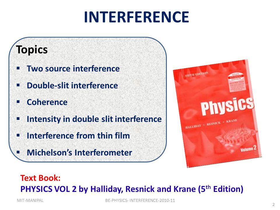 22 path difference p= /2 phase difference = 1 path difference p = 3 /2 or phase difference =3 DISTRUCTIVE INTERFERENCE path difference p = 5 /2 phase difference = 5 General condition: Path difference p=(m+1/2) or phase difference =(2m+1) where m = 0, 1, 2, 3, ………