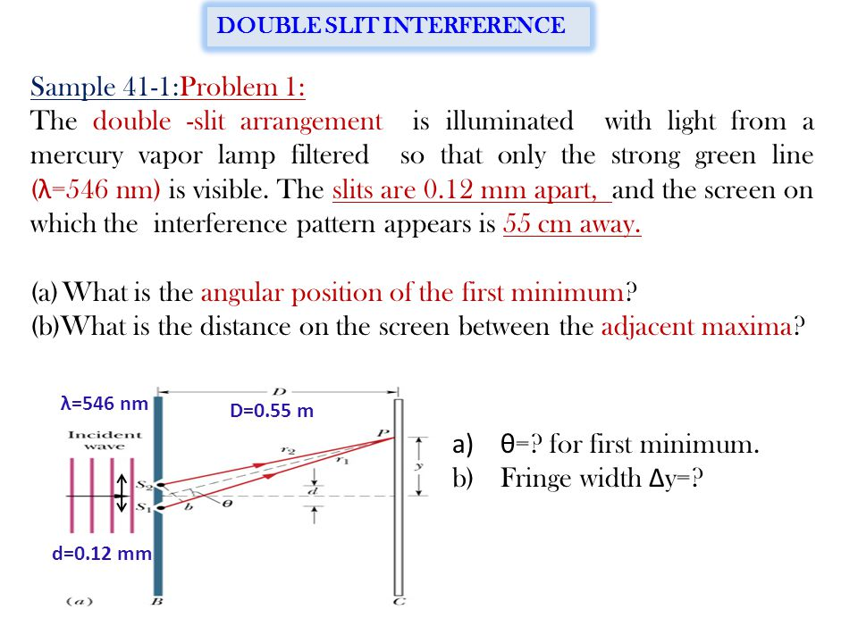 39 m Q O y m+1 For small value of, we can make following approximation. If d sin =m, m th order constructive interference will take place at P. DOUBLE
