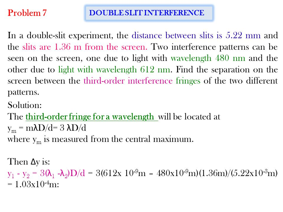 Problem 6 A double-slit arrangement produces interference fringes for sodium light ( λ = 589 nm) that are 0.20 0 apart. What is the angular fringe sep