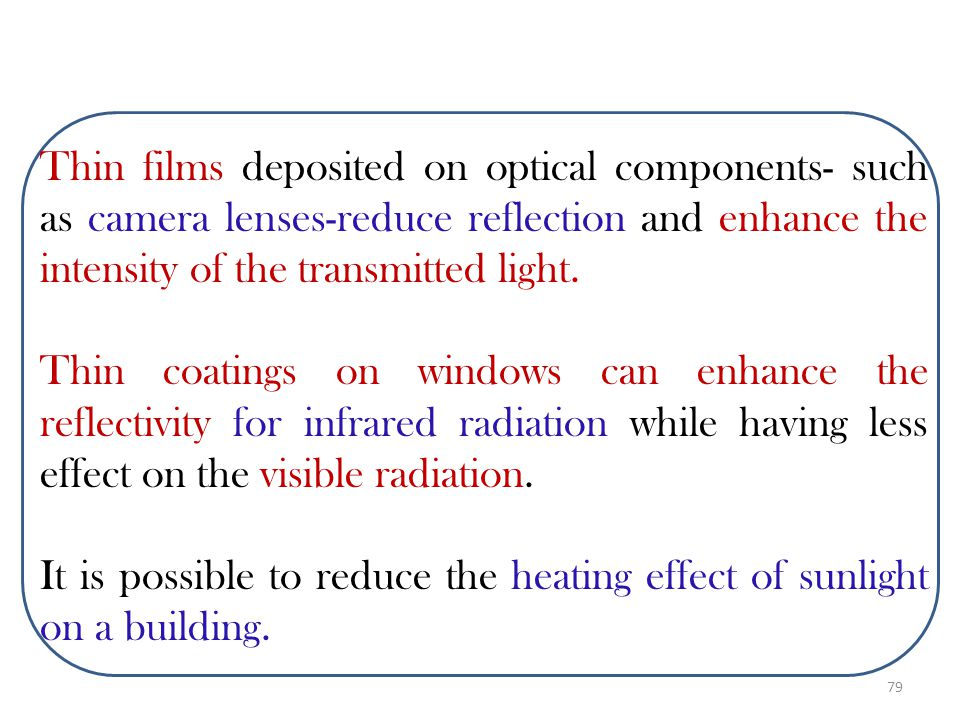 INTERFERENCE FROM THIN FILMS We see color when sunlight falls on a bubble, an oil slick, or a soap bubble - the interference of light waves reflected