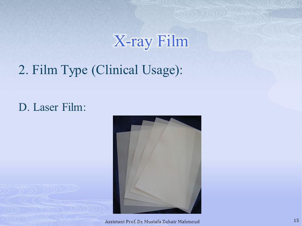 2. Film Type (Clinical Usage): D. Laser Film: 15 Assistant Prof. Dr. Mustafa Zuhair Mahmoud