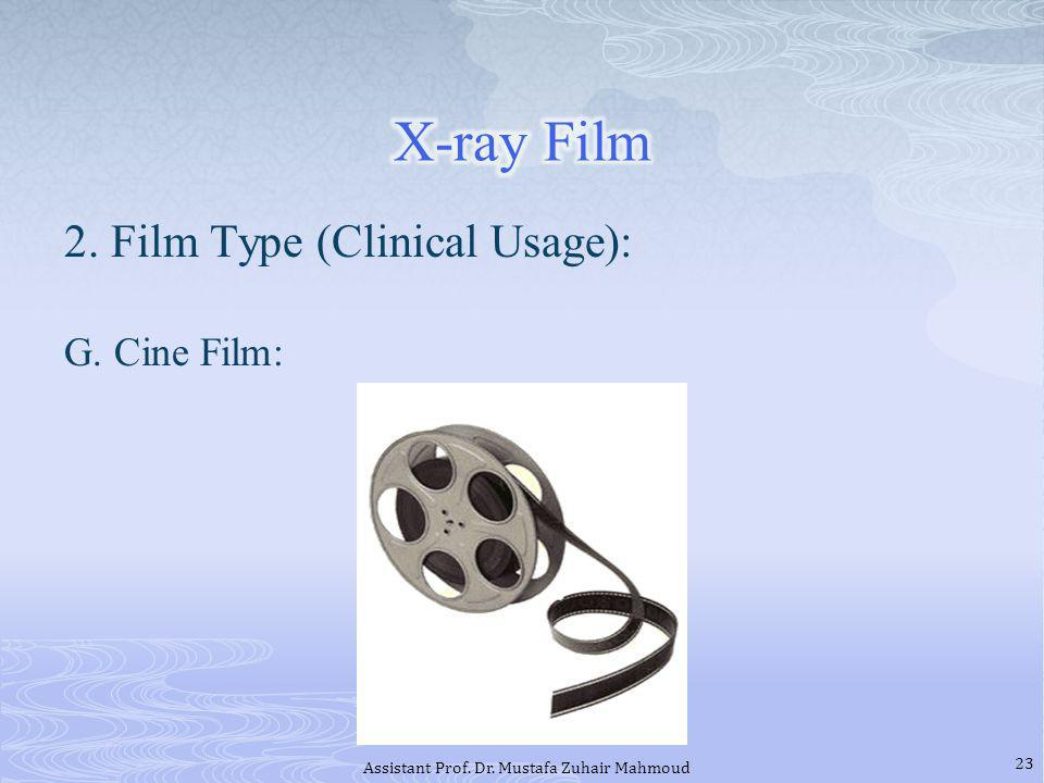 2. Film Type (Clinical Usage): G. Cine Film: 23 Assistant Prof. Dr. Mustafa Zuhair Mahmoud