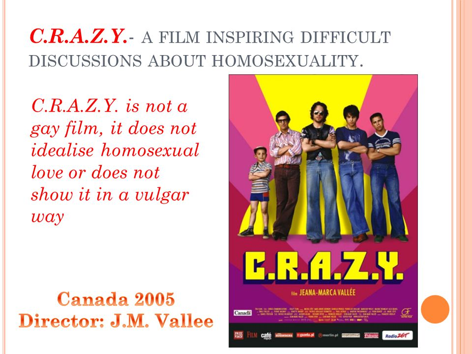 C.R.A.Z.Y. - A FILM INSPIRING DIFFICULT DISCUSSIONS ABOUT HOMOSEXUALITY.