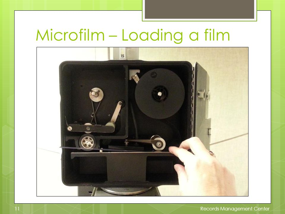 Microfilm – Loading a film Records Management Center11