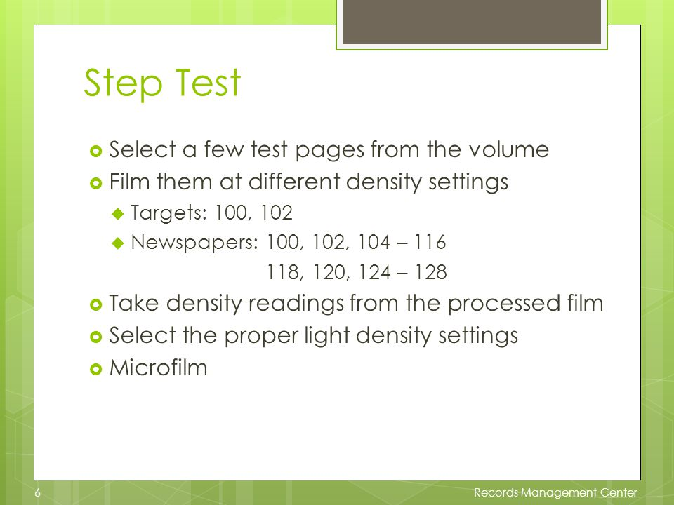 Step Test – Selecting Pages Variety of sizes Different background shades Choose from beginning, middle and the end of the volume Records Management Center7