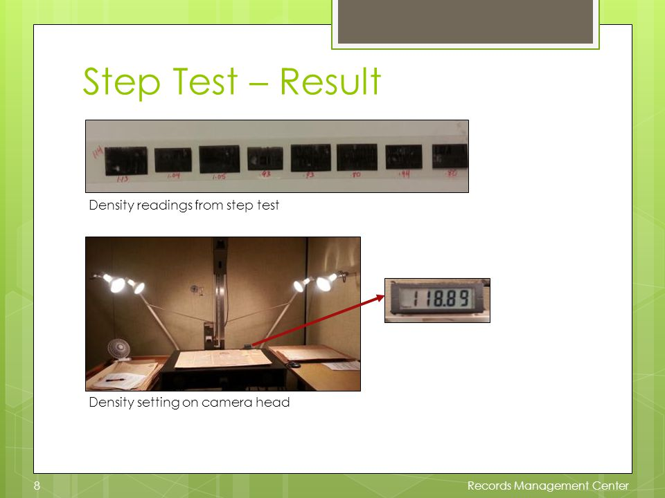 Step Test – Result Density readings from step test Density setting on camera head Records Management Center8
