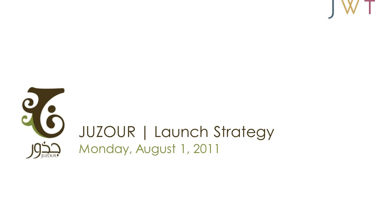 JUZOUR | Launch Strategy Monday, August 1, 2011