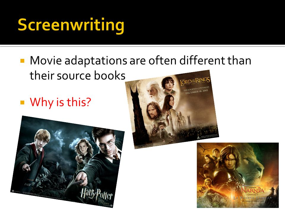 Movie adaptations are often different than their source books Why is this?