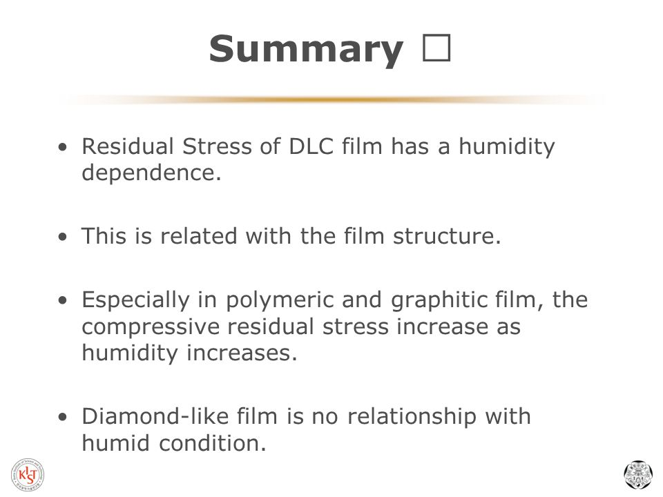 Summary Residual Stress of DLC film has a humidity dependence.