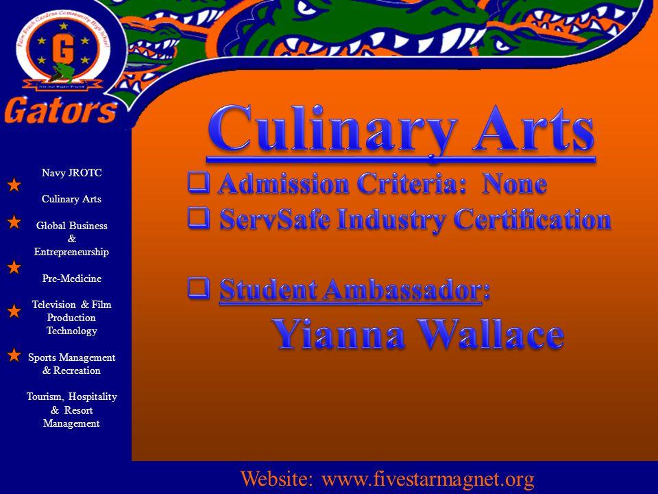 Navy JROTC Culinary Arts Global Business & Entrepreneurship Pre-Medicine Television & Film Production Technology Sports Management & Recreation Tourism, Hospitality & Resort Management Website: www.fivestarmagnet.org