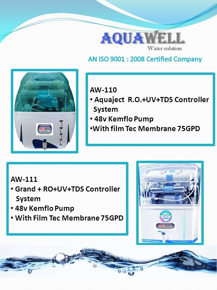 AW-110 Aquaject R.O.+UV+TDS Controller System 48v Kemflo Pump With film Tec Membrane 75GPD AW-111 Grand + RO+UV+TDS Controller System 48v Kemflo Pump