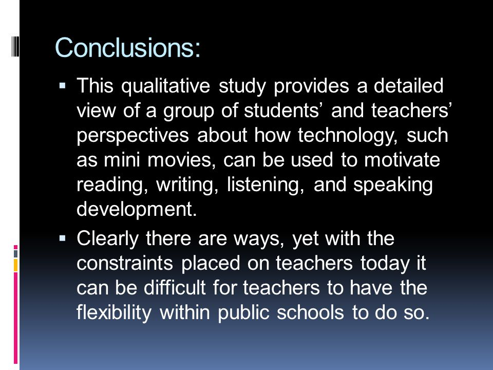 Conclusions: This qualitative study provides a detailed view of a group of students and teachers perspectives about how technology, such as mini movie