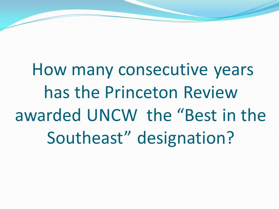 How many consecutive years has the Princeton Review awarded UNCW the Best in the Southeast designation