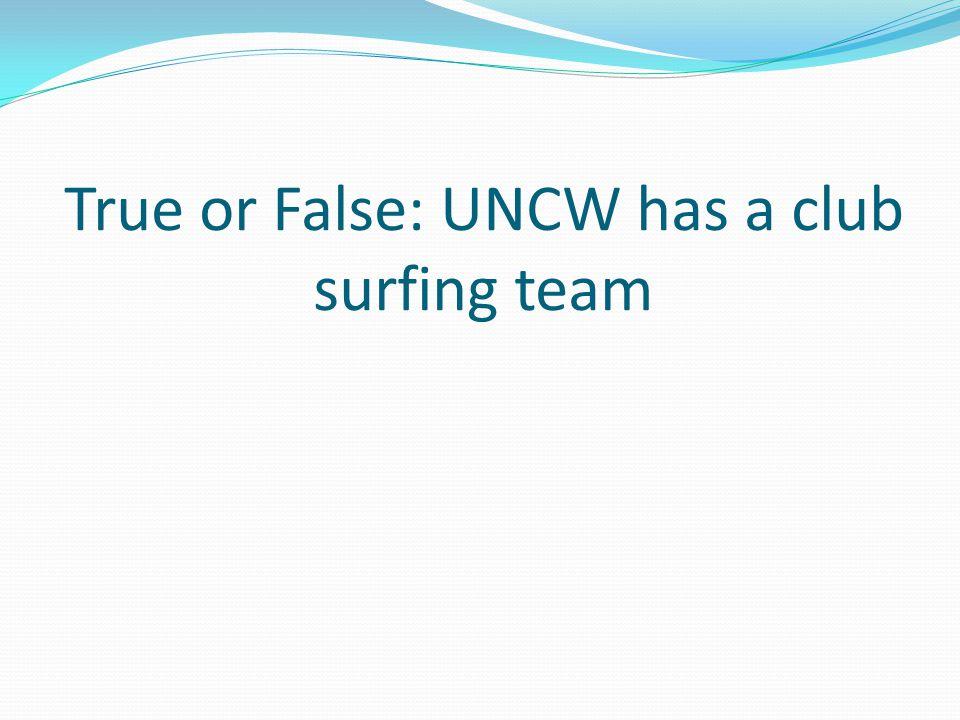 True or False: UNCW has a club surfing team
