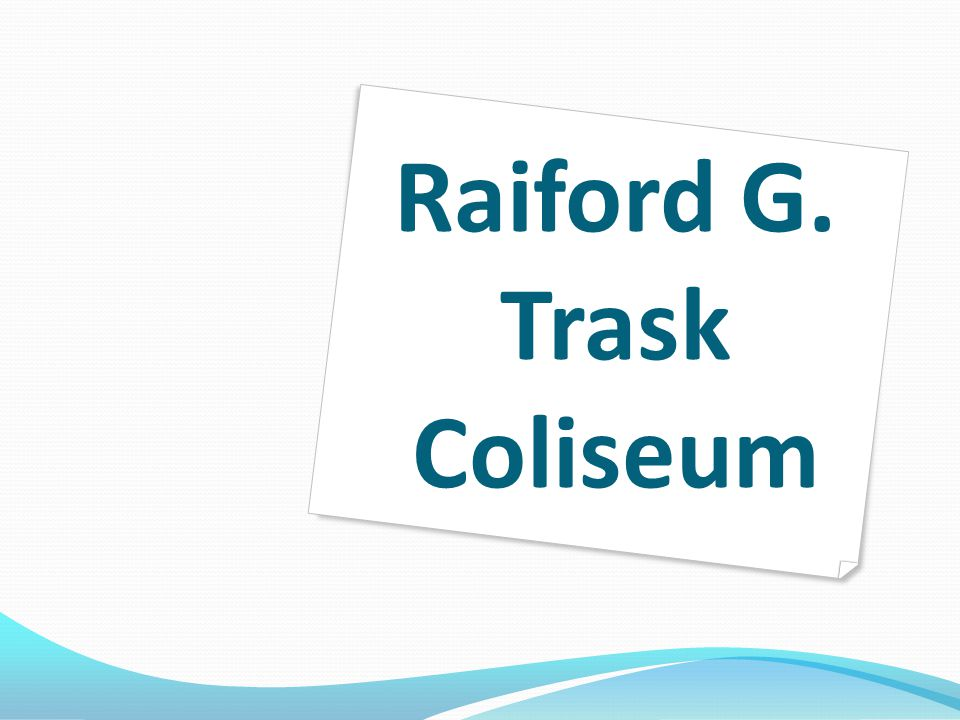 Raiford G. Trask Coliseum