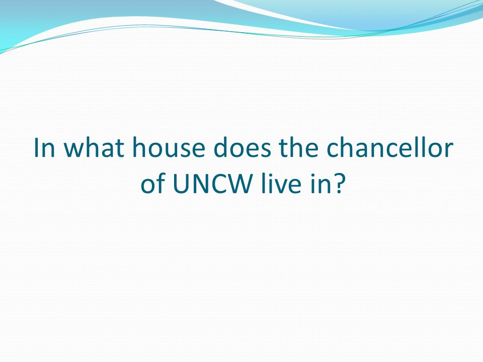 In what house does the chancellor of UNCW live in
