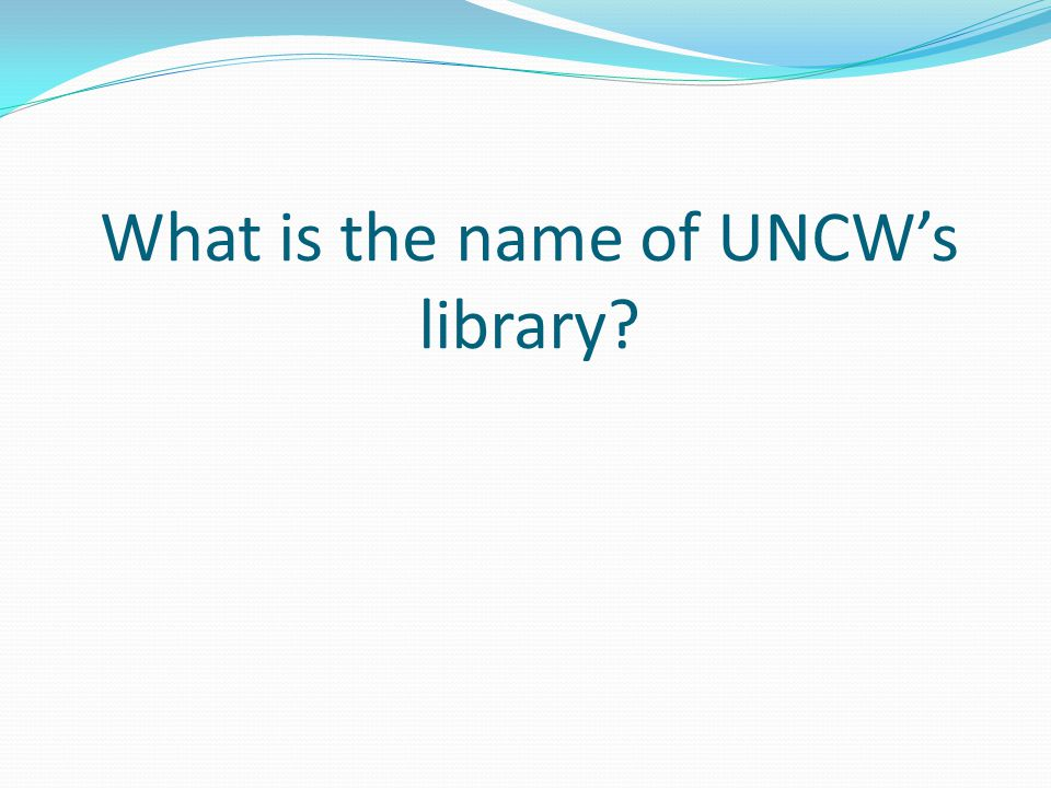 What is the name of UNCWs library
