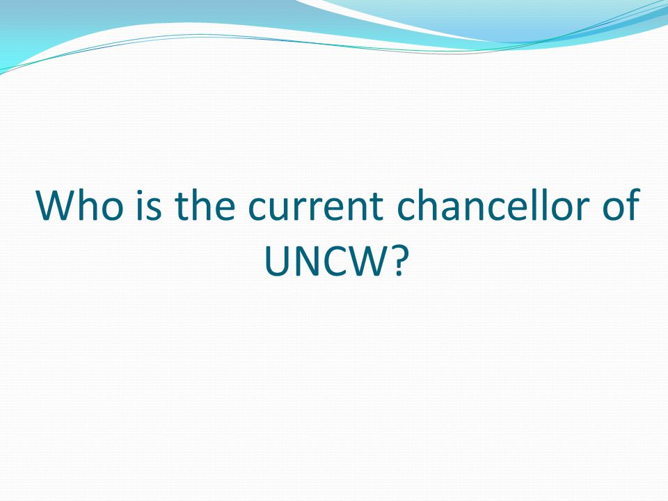 Who is the current chancellor of UNCW