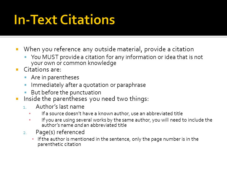 When you reference any outside material, provide a citation You MUST provide a citation for any information or idea that is not your own or common kno