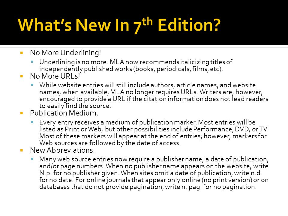 No More Underlining! Underlining is no more. MLA now recommends italicizing titles of independently published works (books, periodicals, films, etc).