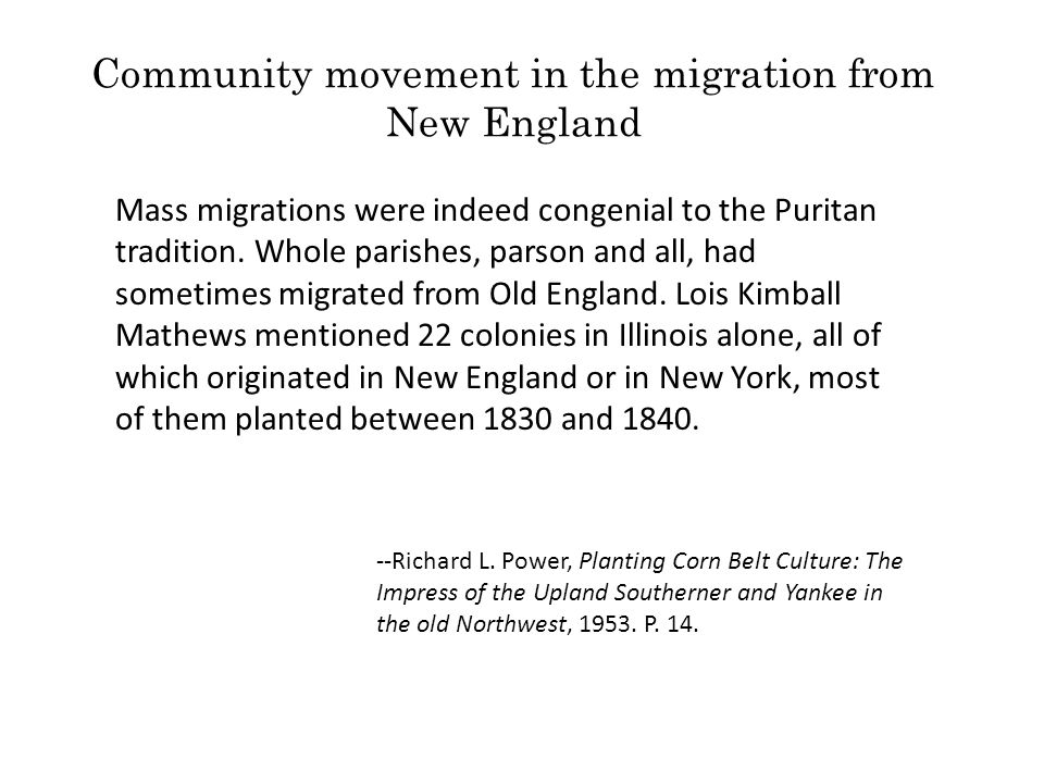 Community movement in the migration from New England Mass migrations were indeed congenial to the Puritan tradition. Whole parishes, parson and all, h
